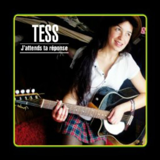 Tess альбом J'attends ta réponse