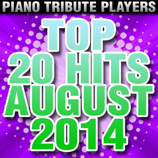 Piano Tribute Players альбом Top 20 Hits August 2014