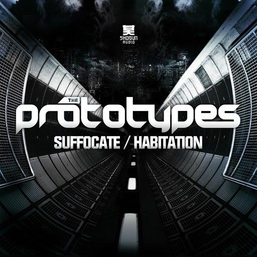 The Prototypes альбом Suffocate / Habitation