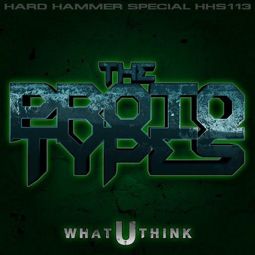 The Prototypes альбом What U Think