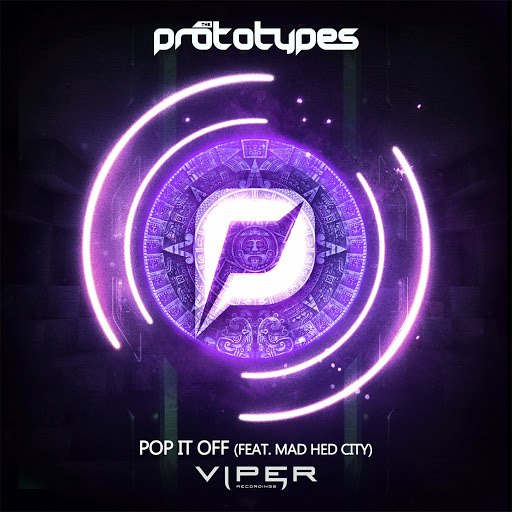The Prototypes альбом Pop It Off (feat. Mad Hed City)