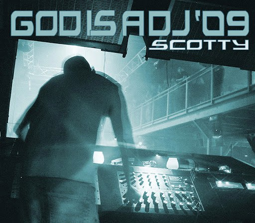 Scotty альбом God Is A DJ '09