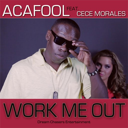 Acafool альбом Work Me out (feat. Cece Morales)