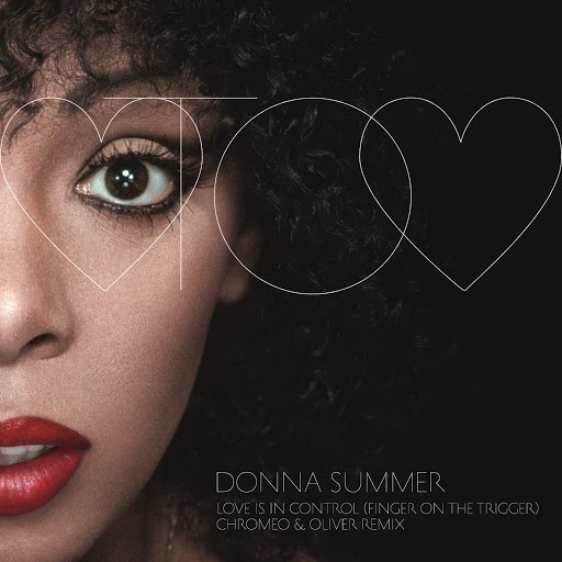 Donna Summer альбом Love Is In Control (Finger On The Trigger) (Chromeo & Oliver Remix)