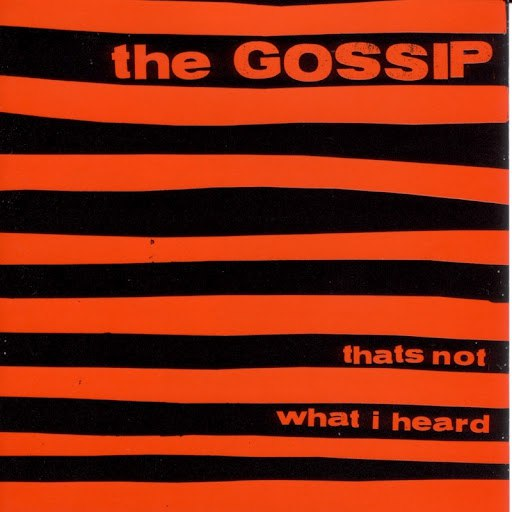 Gossip альбом That's Not What I Heard