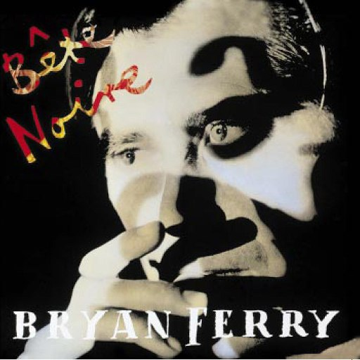 Bryan Ferry альбом Bete Noire