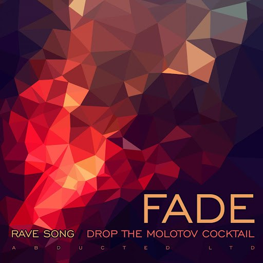Fade альбом Rave Song / Drop the Molotov Cocktail
