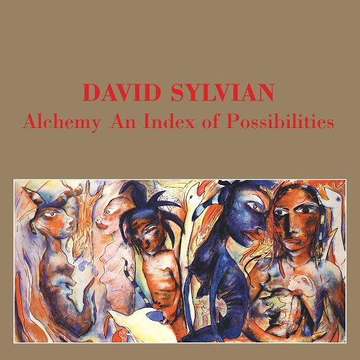 David Sylvian альбом Alchemy - An Index Of Possibilities