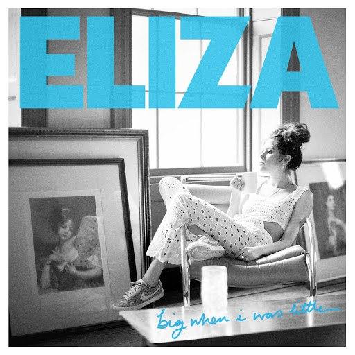Eliza Doolittle альбом Big When I Was Little