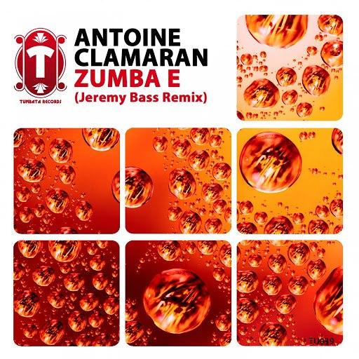 Antoine Clamaran альбом Zumba E (Jeremy Bass Remix)