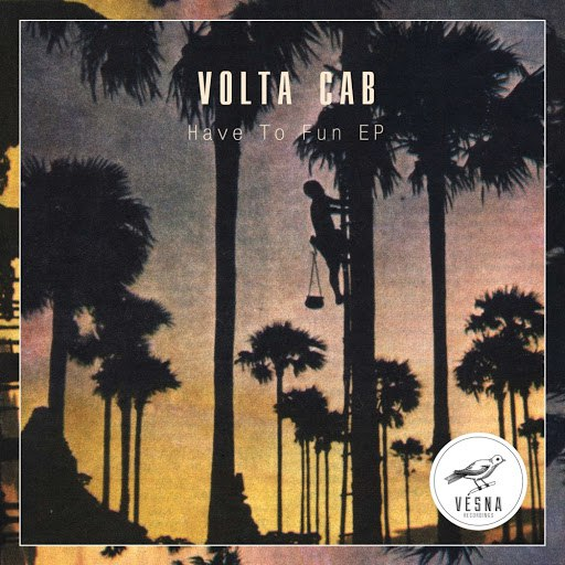 Volta Cab альбом Have To Fun EP
