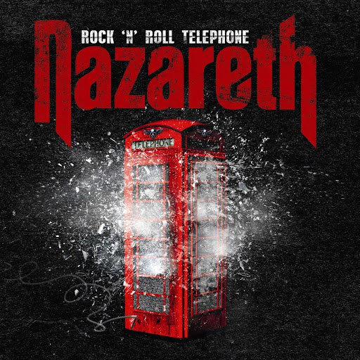 Nazareth альбом Rock 'N' Roll Telephone (Deluxe Edition)