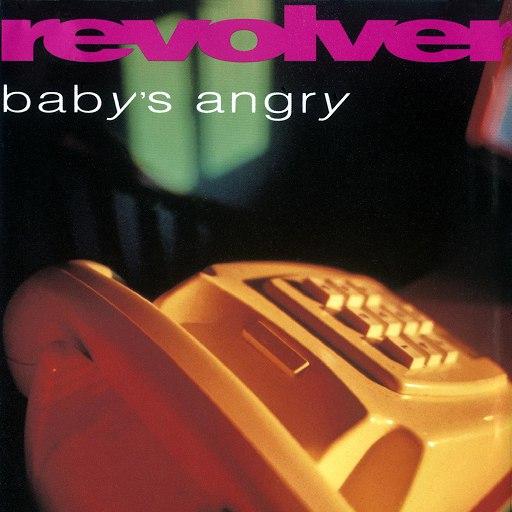 Revolver альбом Baby's Angry (+ Bonus Tracks)