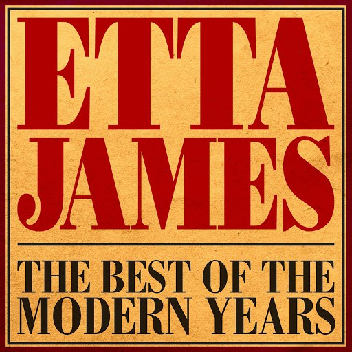 Etta James альбом The Best Of The Modern Years