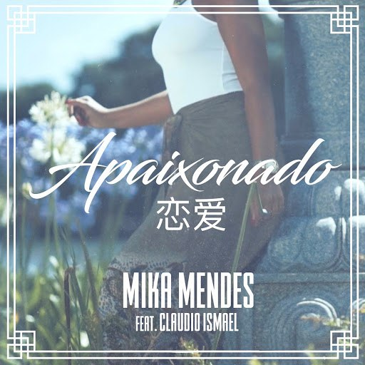 Mika Mendes альбом Apaixonado (feat. Claudio Ismael)
