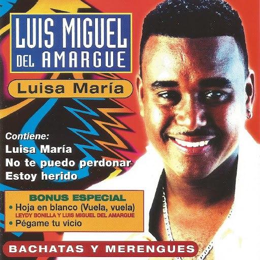 Luis Miguel Del Amargue альбом Bachatas y Merengues
