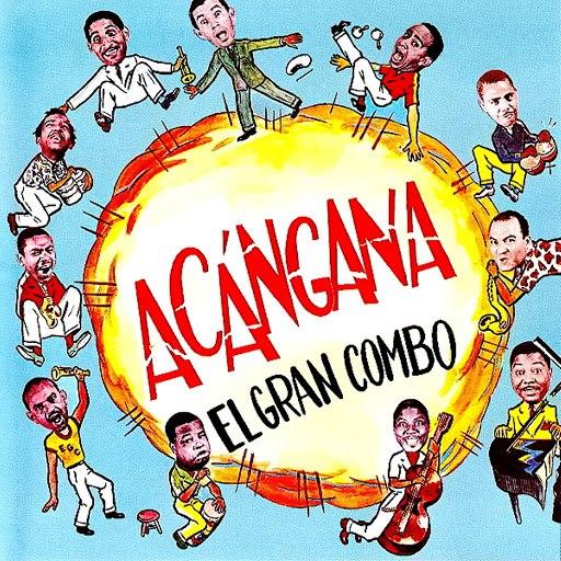 El Gran Combo de Puerto Rico альбом Acangana