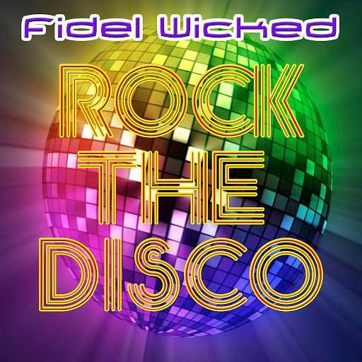 Fidel Wicked альбом Rock the Disco