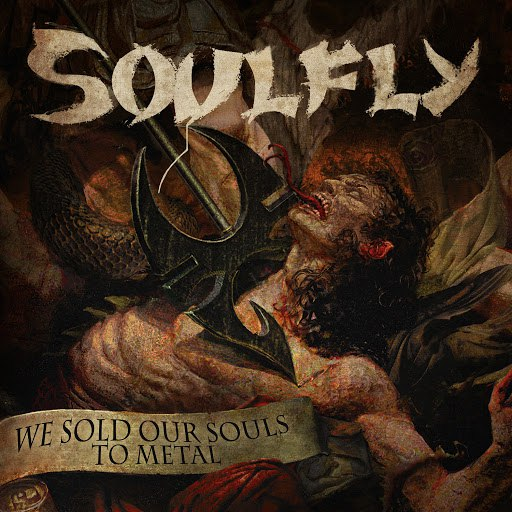 Soulfly альбом We Sold Our Souls to Metal