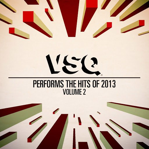 Vitamin String Quartet альбом VSQ Performs the Hits of 2013 Vol. 2