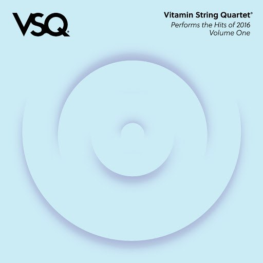 Vitamin String Quartet альбом VSQ Performs the Hits of 2016, Vol. 1