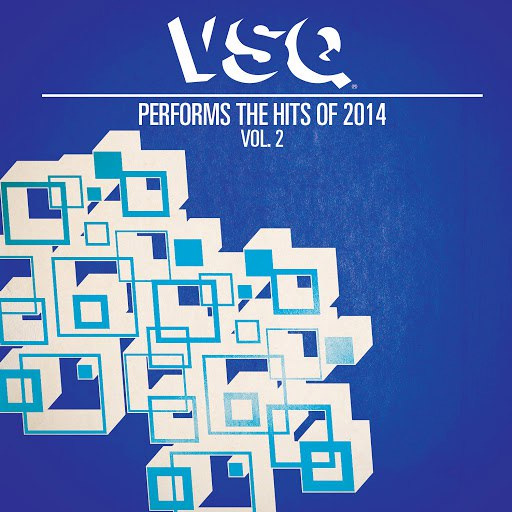Vitamin String Quartet альбом VSQ Performs the Hits of 2014 Volume 2