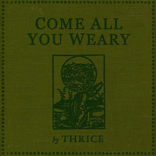 Thrice альбом Come All You Weary