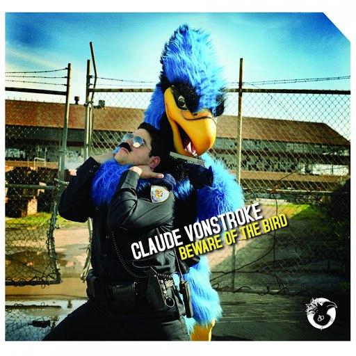 Claude Vonstroke альбом Beware Of The Bird