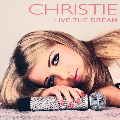 CHRISTIE альбом Live the Dream