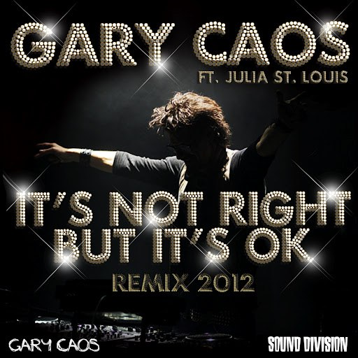 Gary Caos альбом It's Not Right But It's Ok (feat. Julia St. Louis)