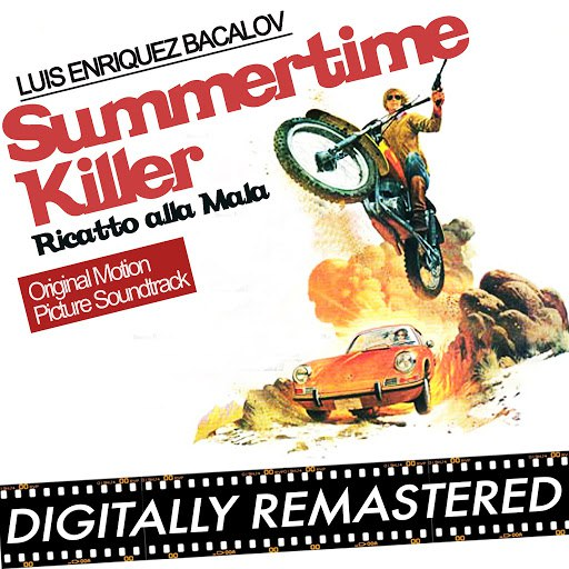 Luis Bacalov альбом Summertime Killer - Ricatto alla Mala (Original Motion Picture Soundtrack)