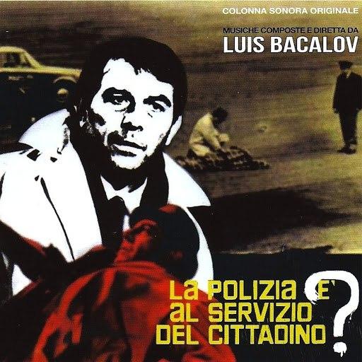 Luis Bacalov альбом La polizia è al servizio del cittadino? (Colonna sonora originale - Remastered)