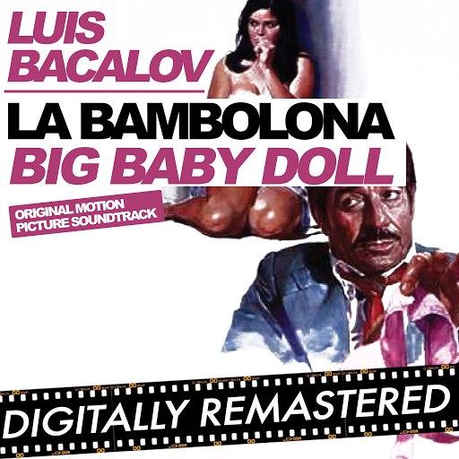 Luis Bacalov альбом La bambolona - Big Baby Doll (Original Motion Picture Soundtrack)
