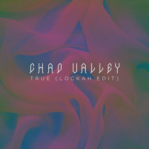 Chad Valley альбом True (Lockah Edit)
