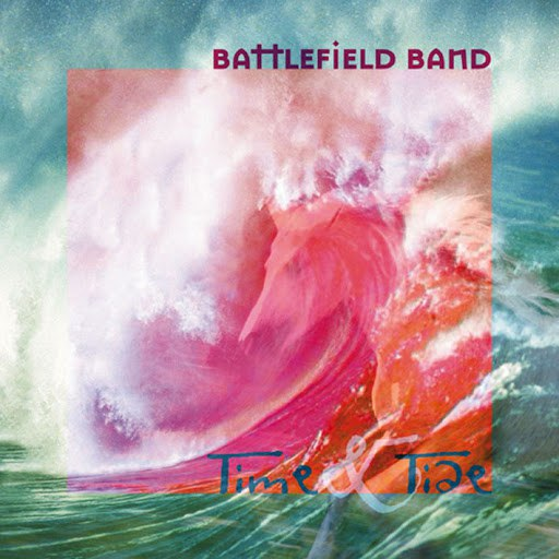 Battlefield Band альбом Time And Tide