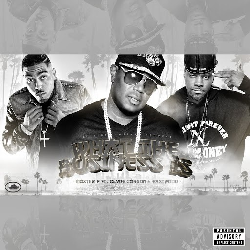 Master P альбом What The Business Is (feat. Clyde Carson & Eastwood)
