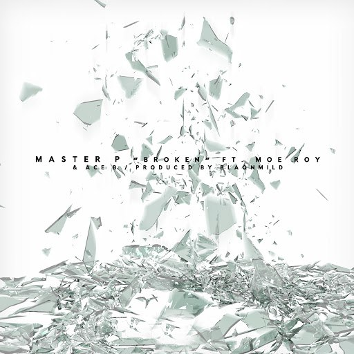 Master P альбом Broken (feat. Moe Roy & Ace B)
