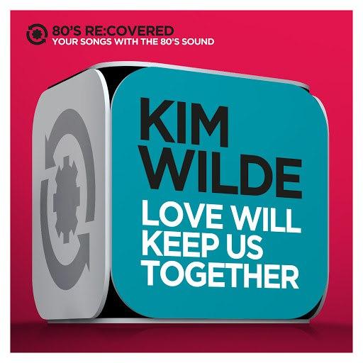 Kim Wilde альбом Love Will Keep Us Together