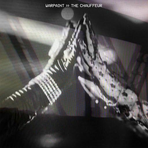 Warpaint альбом The Chauffeur