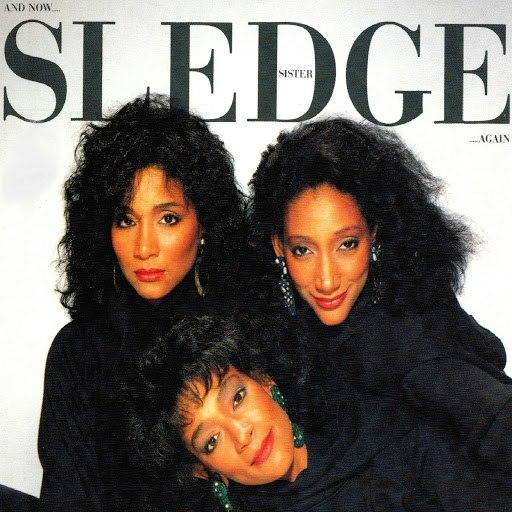 Sister Sledge альбом And Now... Again