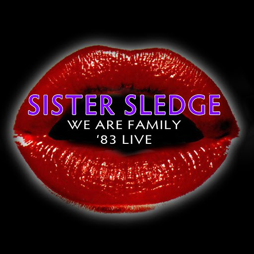Sister Sledge альбом We Are Family - '83 Live