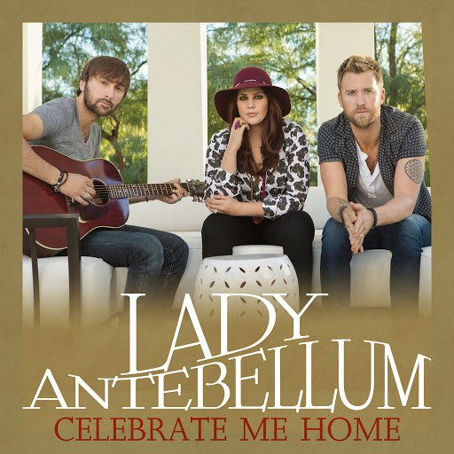 Lady Antebellum альбом Celebrate Me Home
