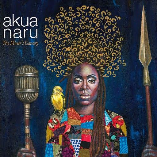 Akua Naru альбом The Miner's Canary