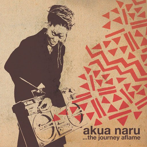 Akua Naru альбом The Journey Aflame