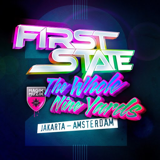 First State альбом The Whole Nine Yards 2 (Jakarta - Amsterdam)