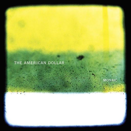 The American Dollar альбом Mosaic