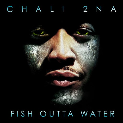 Chali 2na альбом Fish Outta Water