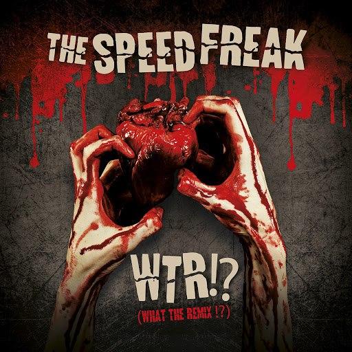 The Speed Freak альбом WTR!? (What the Remix!?)