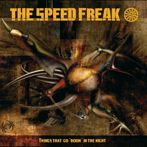 The Speed Freak альбом Things that go boom in the night