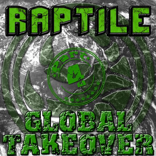 RAPTILE альбом Global Takeover Part 4